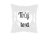 Polštářek, bavlna, Tvůj text, 25x25 cm