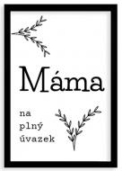 Plakát v rámu, Máma na plný úvazek , 20x30 cm